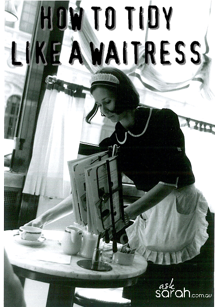 Tip: How To Tidy Like A Waitress