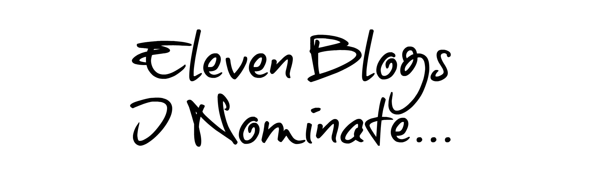 The Liebster Award - New Blogs, Blogging & 11 Random Facts About Me!