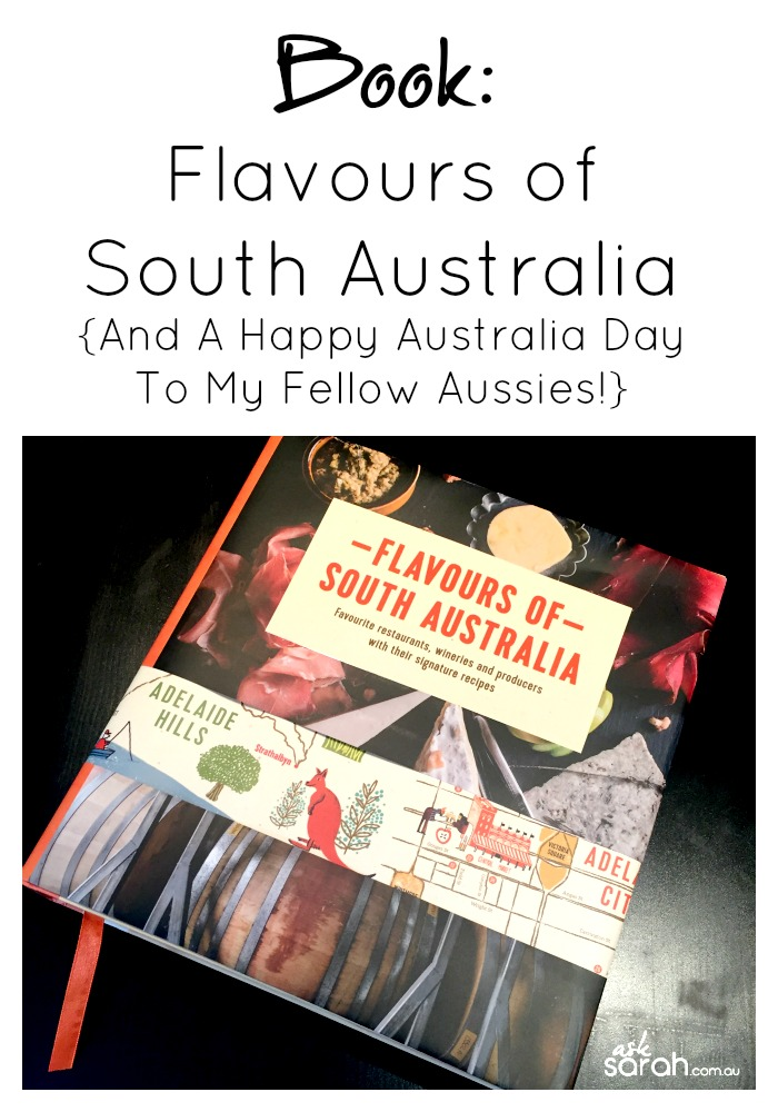Books: Flavours of South Australia {And A Happy Australia Day To My Fellow Aussies!}