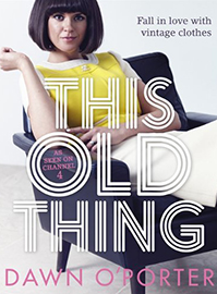 Books & TV: This Old Thing {A Guide To Buying, Wearing and Refashioning Vintage Clothes}