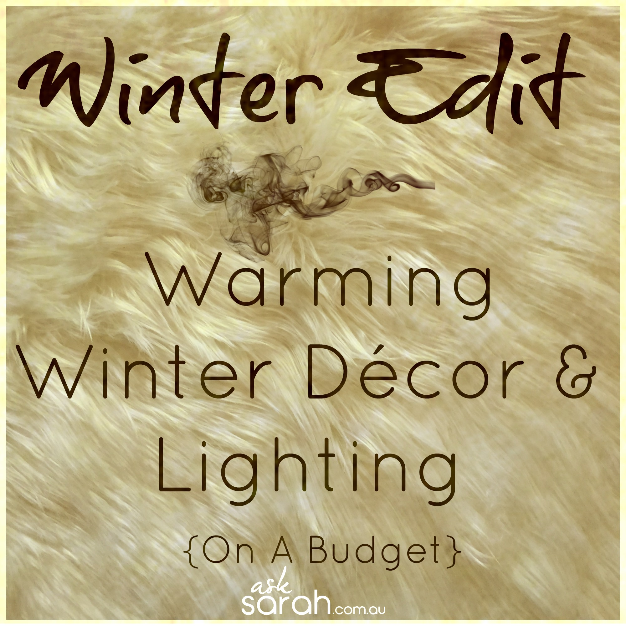 Winter Edit: Warming Winter Décor & Lighting - On A Budget