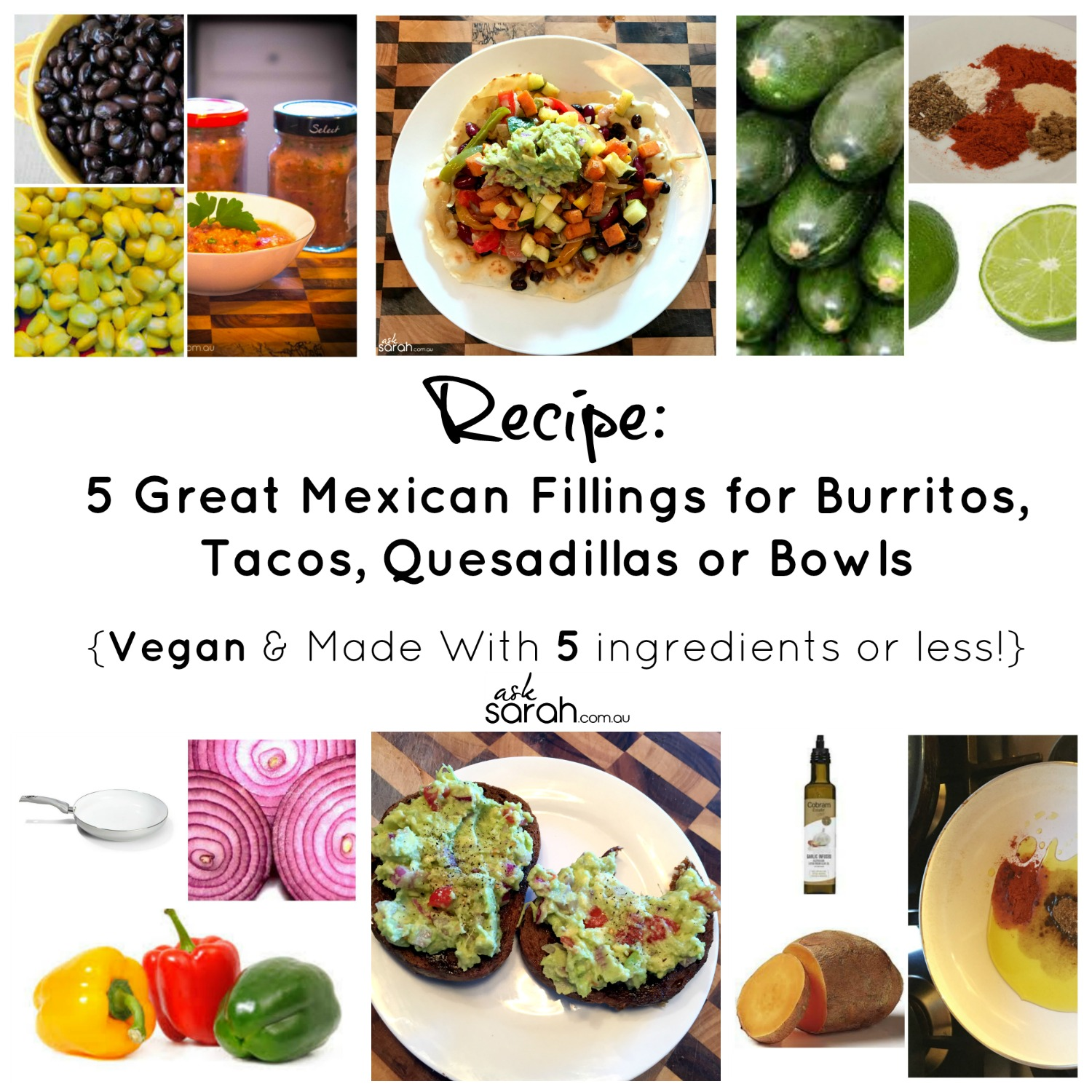 Recipe: Five Great Mexican Fillings for Burritos, Tacos, Quesadillas or Bowls {Vegan & Made With Five ingredients or less!}