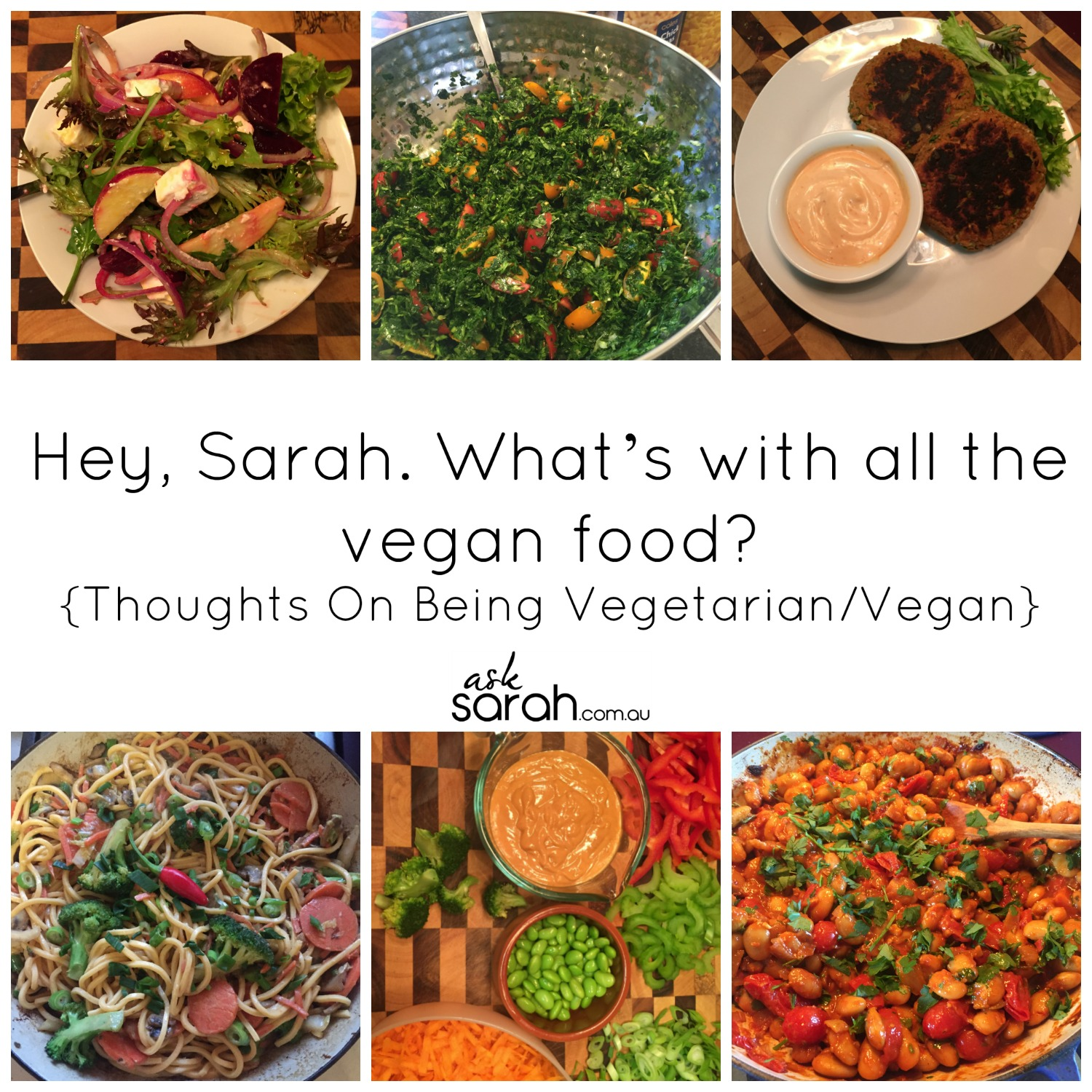 Food: Hey, Sarah. What's with all the vegan food? {Thoughts On Being Vegetarian/Vegan}